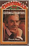 Christmas Customs And Traditions Frank Muir