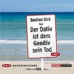 Der Dativ ist dem Genitiv sein Tod, Folge 5 | Bastian Sick