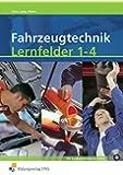 Fahrzeugtechnik: Lernfelder 1-4: Schülerband