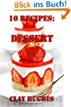 10 Recipes : Dessert (Simple Recipes)