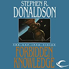 Forbidden Knowledge: The Gap into Vision: The Gap Cycle, Book 2 Audiobook by Stephen R. Donaldson Narrated by Scott Brick