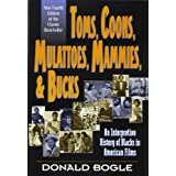 Toms, Coons, Mulattoes, Mammies, and Bucks: An Interpretive History of Blacks in American Films, Fourth Edition ~ Donald Bogle