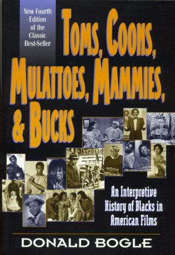 Toms, Coons, Mulattoes, Mammies, and Bucks: An...