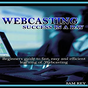 Webcasting Success in a Day Audiobook