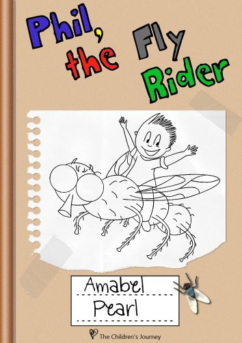 Phil, the Fly Rider - An Adventure for Children ages 7,8,9,10,11,12