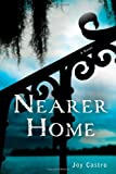 Nearer Home: A Novel (Nola Céspedes Novels)