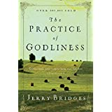 The Practice of Godliness: Godliness has value for all things ~ Jerry Bridges