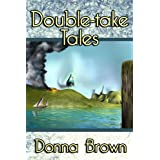 Double-take Tales ~ Donna Brown