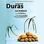La Maison | Marguerite Duras