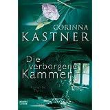 "Die verborgene Kammer: Romanvon ""Corinna Kastner"""