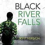 Black River Falls: A Novel   Jeff Hirsch
