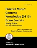 Praxis II Music: Content Knowledge (0113) Exam Secrets Study Guide: Praxis II Test Review for the Praxis II: Subject Assessments