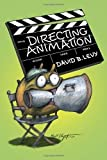 img - for Directing Animation 1st (first) Edition by Levy, David B. [2010] book / textbook / text book