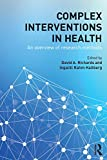 Complex Interventions in Health: An overview of research methods