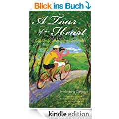 A Tour of the Heart:  A Seductive Cycling Trip Through France (English Edition)