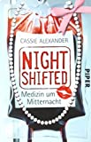 Nightshifted: Medizin um Mitternacht (Nightshifted 1)
