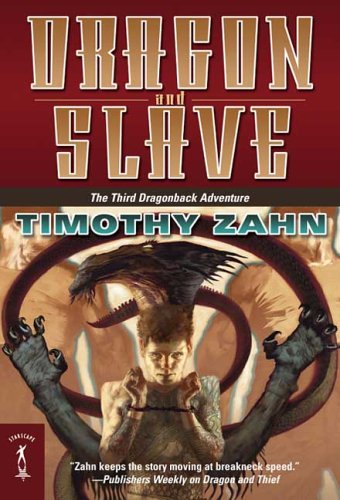 Dragon and Slave: The Third Dragonback Adventure (Dragonback (Quality)), Timothy Zahn