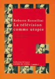La télévision comme utopie (French Edition) (2866423011) by Rossellini, Roberto