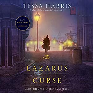 The Lazarus Curse: Dr. Thomas Silkstone, Book 4 | [Tessa Harris]