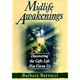 Midlife Awakenings: Discovering the Gifts Life Has Given Us ~ Barbara Bartocci