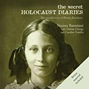 The Secret Holocaust Diaries: The Untold Story of Nonna Bannister | [Nonna Bannister, Denise George, Carolyn Tomlin]