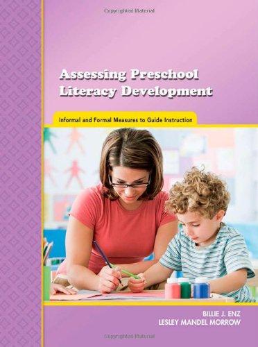 Assessing Preschool Literacy Development: Informal and...