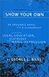 img - for Show Your Own: An Arguable Novel and a Screenplay book / textbook / text book