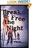 Break Free the Night (The Break Free Series Book 1)