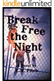Break Free the Night (The Break Free Series Book 1)