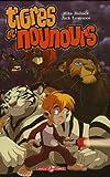 echange, troc Jack Lawrence, Mike Bullock - Tigres et Nounours, Tome 1 : Le royaume des animaux en peluche