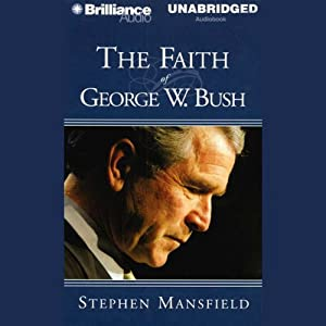 The Faith of George W. Bush | [Stephen Mansfield]