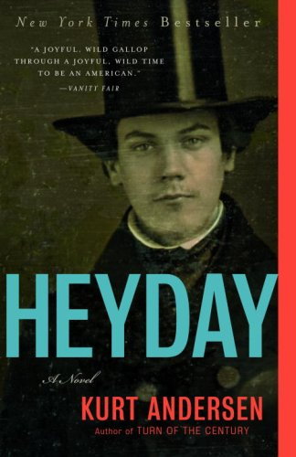 Heyday: A Novel, Kurt Andersen
