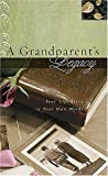 A Grandparents Legacy: Your Life Story in Your Own Words