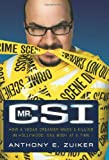Mr. CSI: How a Vegas Dreamer Made a Killing in Hollywood, One Body at a Time (0061725498) by Zuiker, Anthony E.