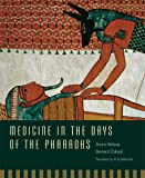 Medicine in the Days of the Pharaohs (0674017021) by Halioua, Bruno