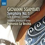 Sgambati: Symphony No. 1 (Cola Di Rienzo Overture) (Francesco La Vecchia/ Orchestra Sinfonica di Roma) (Naxos: 8573007)