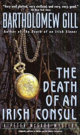 The Death of An Irish Consul (Peter McGarr Mysteries), Bartholomew Gill