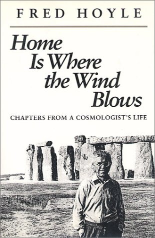 Home Is Where the Wind Blows: Chapters from a Cosmologist's Life: Fred Hoyle: 9780935702279: Amazon.com: Books
