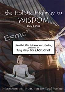 Heartfelt Mindfulness and Healing