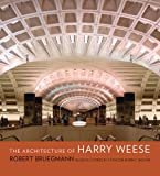 img - for The Architecture of Harry Weese book / textbook / text book