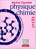 PHYSIQUE CHIMIE LYCEE    (Ancienne Edition)