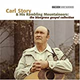 echange, troc Carl Story & His Rambling Mountaineers - Bluegrass Gospel Collection