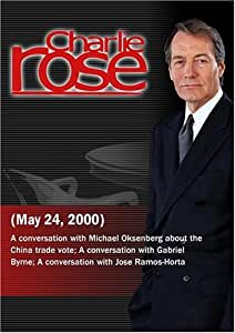 Charlie Rose with Michael Oksenberg; Gabriel Byrne; Jose Ramos-Horta (May 24, 2000)