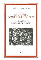 L'autorité contre les Lumières : La philosophie de Joseph de Maistre