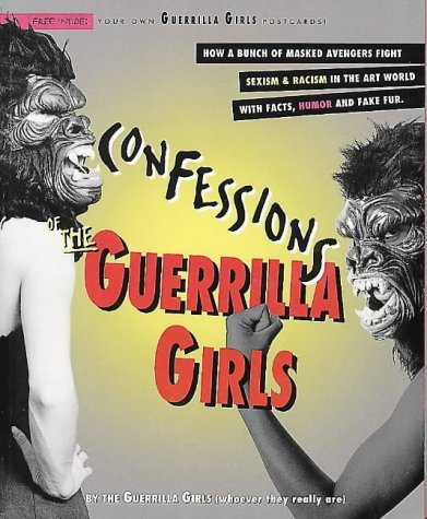 Confessions of the Guerrilla Girls PDF