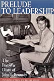Prelude to Leadership: The European Diary of John F. Kennedy : Summer 1945