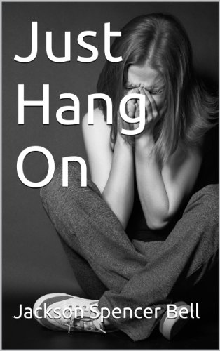 Just Hang On: a novella PDF