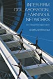 img - for Inter-Firm Collaboration, Learning and Networks: An Integrated Approach book / textbook / text book