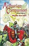 The Arthurian Companion (Pendragon Fiction) (1928999131) by Karr, Phyllis Ann