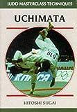 Uchimata (Judo Masterclass Techniques)